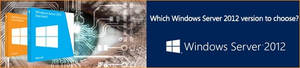Which Windows Server 2012 should I choose?